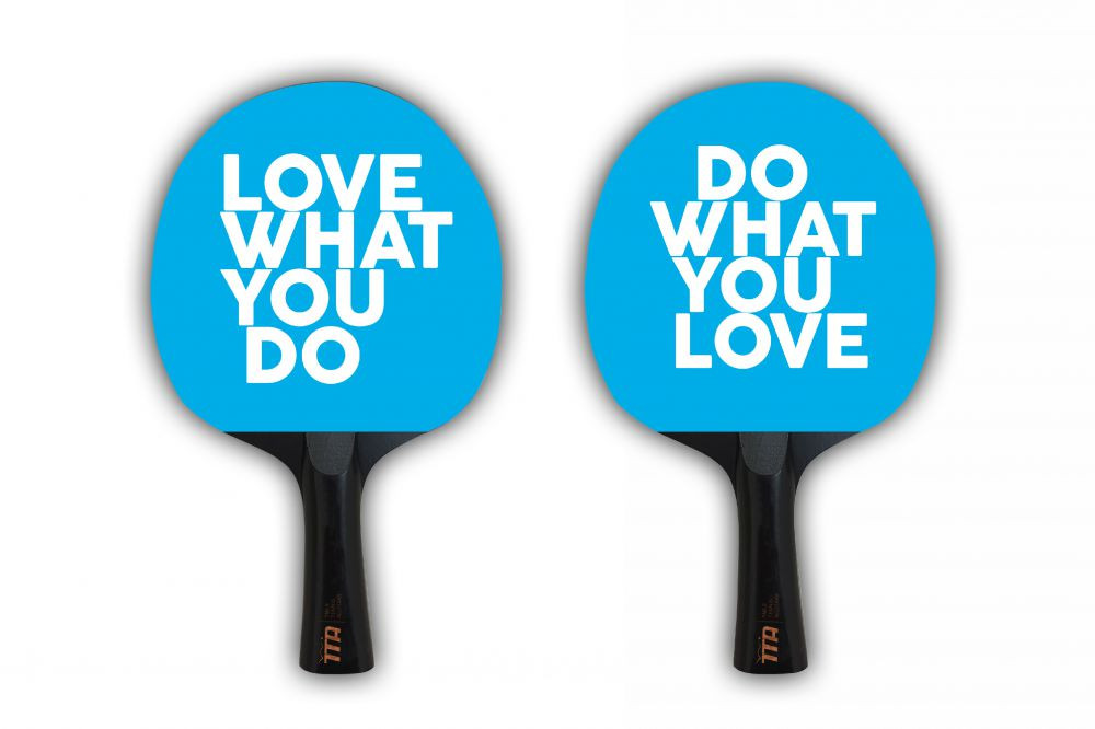 Love what you do/Do what you love